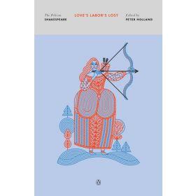 Love's Labor's Lost, The Pelican Shakespeare (Paperback)