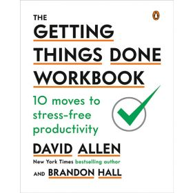 The Getting Things Done Workbook: 10 Moves to Stress-Free Productivity (Paperback)