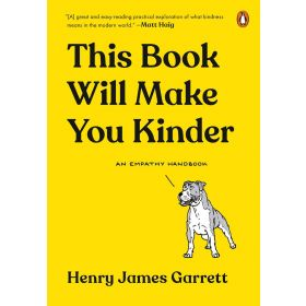 This Book Will Make You Kinder: An Empathy Handbook (Hardcover)
