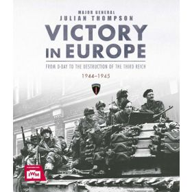 Victory in Europe: From D-Day to the Destruction of the Third Reich 1944-1945 (Hardcover)