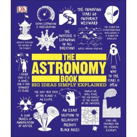 The Astronomy Book: Big Ideas Simply Explained (Hardcover)