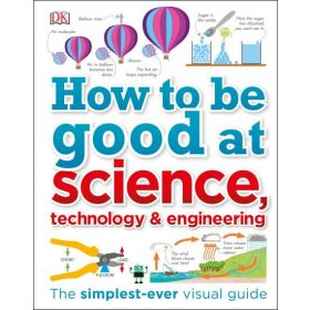 How to Be Good at Science, Technology, and Engineering (Hardcover)