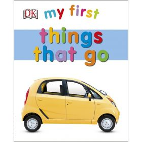 My First Things That Go (Board Book)