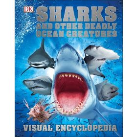 Sharks and Other Deadly Ocean Creatures: Visual Encyclopedia (Hardcover)