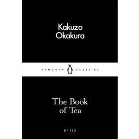 The Book of Tea, Penguin Little Black Classics, Book 112 (Paperback)