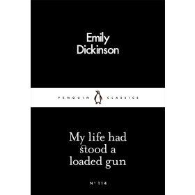 My Life Had Stood a Loaded Gun, Penguin Little Black Classics (Paperback)