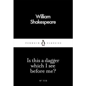Is This a Dagger Which I See Before Me?, Penguin Little Black Classics (Paperback)
