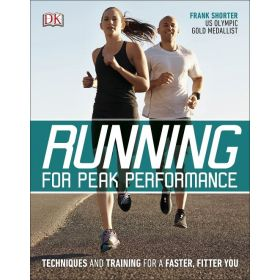 Running for Peak Performance: Techniques and Training for a Faster, Fitter You (Paperback)