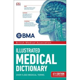 BMA Illustrated Medical Dictionary: Fully Revised and Updated, 4th Edition (Paperback)