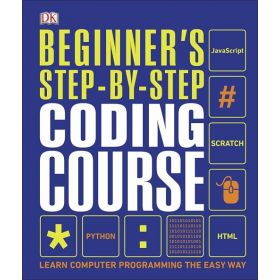 Beginner's Step-by-Step Coding Course: Learn Computer Programming the Easy Way (Hardcover)