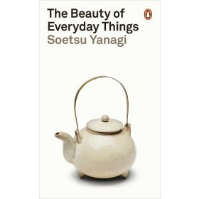 The Beauty of Everyday Things, Penguin Classics (Paperback)