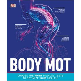 Body MOT: Choose the Right Medical Tests to Optimize Your Health (Paperback)