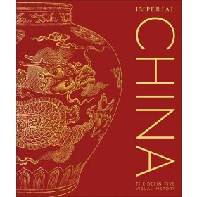 Imperial China: The Definitive Visual History (Hardcover)