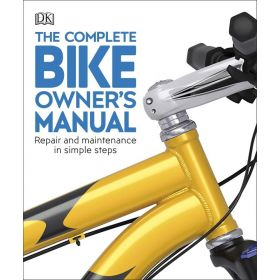 Complete Bike Owners Manual (Paperback)