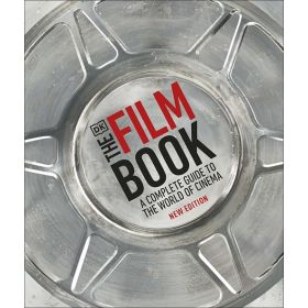 The Film Book: A Complete Guide to the World of Cinema (Hardcover)
