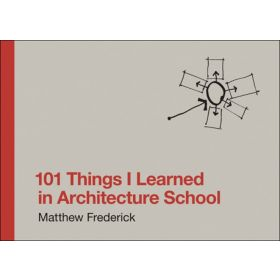 101 Things I Learned in Architecture School (Hardcover)