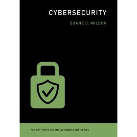 Cybersecurity: The MIT Press Essential Knowledge (Paperback)