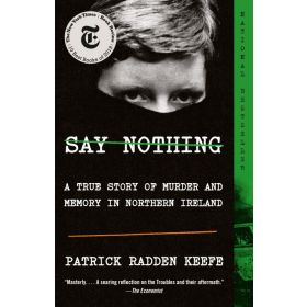 Say Nothing: A True Story of Murder and Memory in Northern Ireland (Paperback)