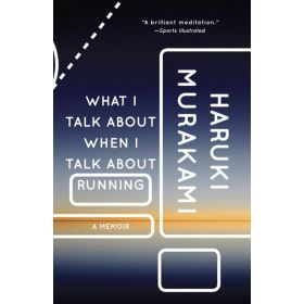 What I Talk About When I Talk About Running: A Memoir (Paperback)