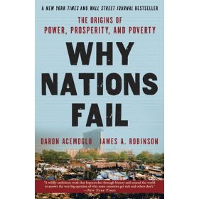 Why Nations Fail: The Origins of Power, Prosperity, and Poverty (Paperback)