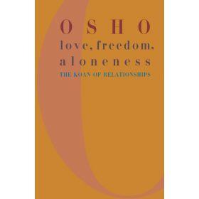 Love, Freedom, Aloneness: The Koan of Relationships (Paperback)