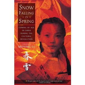 Snow Falling in Spring: Coming of Age in China During the Cultural Revolution (Paperback)