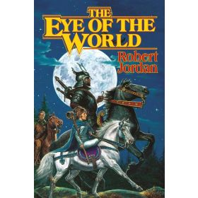 The Eye of the World: Wheel of Time, Book 1 (Hardcover)