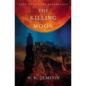 The Killing Moon: Dreamblood, Book 1 (Paperback)