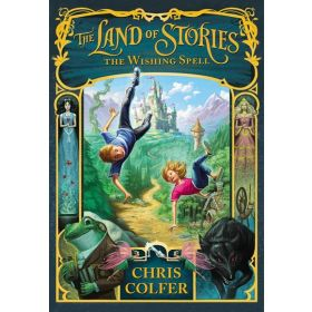 The Wishing Spell, The Land of Stories, Book 1 (Hardcover)
