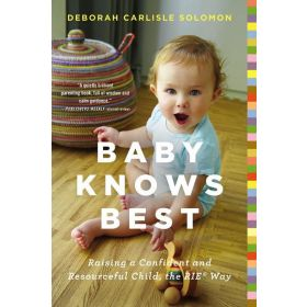 Baby Knows Best: Raising a Confident and Resourceful Child, the RIE Way (Paperback)