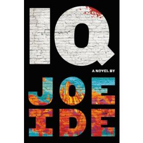 IQ: An IQ Novel, Book 1 (Paperback)
