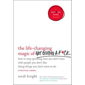 The Life-Changing Magic of Not Giving a F*ck (Hardcover)