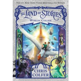 The Land of Stories: Worlds Collide, Book 6 (Paperback)