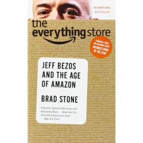 The Everything Store: Jeff Bezos and the Age of Amazon (Mass Market)