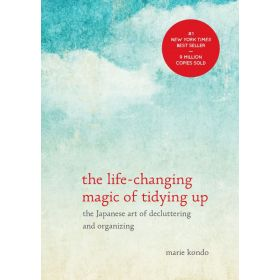 The Life Changing Magic of Tidying Up: The Japanese Art of Decluttering and Organizing (Hardcover)