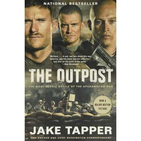 The Outpost: The Most Heroic Battle of the Afghanistan War, Movie Tie-In Edition (Paperback)