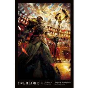 The Ruler of Conspiracy: Overlord, Vol. 10, Light Novel (Hardcover)