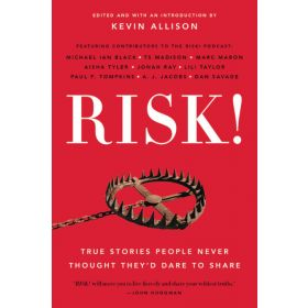 Risk!: 50 True Stories of the Bold Experiences that Define Us (Paperback)
