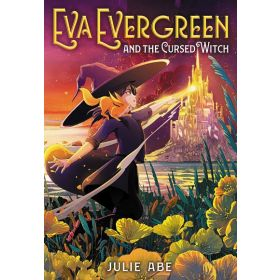 Eva Evergreen and the Cursed Witch, Book 2 (Hardcover)