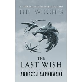 The Last Wish: Introducing The Witcher 0.5, Movie Tie-In (Hardcover)