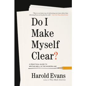 Do I Make Myself Clear?: A Practical Guide to Writing Well in the Modern Age (Paperback)
