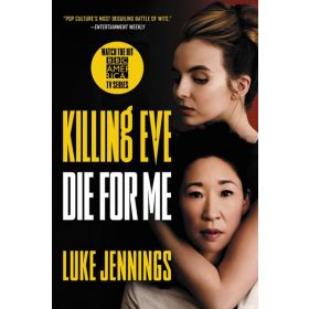 Killing Eve: Die for Me, Killing Eve, Book 3 (Paperback)