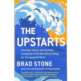 Upstarts: How Uber, Airbnb, And The Killer Companies Of The New Silicon Valley Are Changing The World (Paperback)
