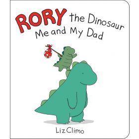 Rory the Dinosaur: Me and My Dad (Board Book)