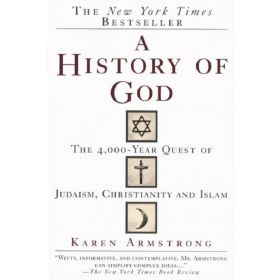 A History of God: The 4,000-Year Quest of Judaism, Christianity and Islam (Paperback)