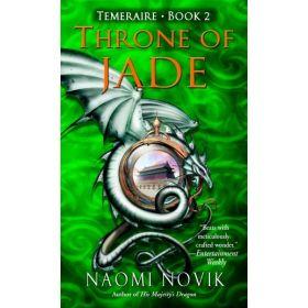Temeraire: Throne of Jade, Book 2 (Mass Market)