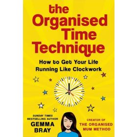 The Organised Time Technique: How to Get Your Life Running Like Clockwork (Hardcover)