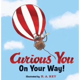 Curious George Curious You: On Your Way! Gift Edition (Hardcover)