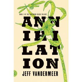 Annihilation: The Southern Reach Trilogy (Paperback)