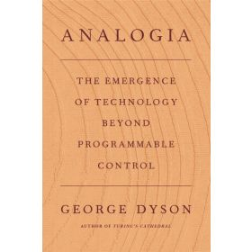 Analogia: The Emergence of Technology Beyond Programmable Control (Hardcover)